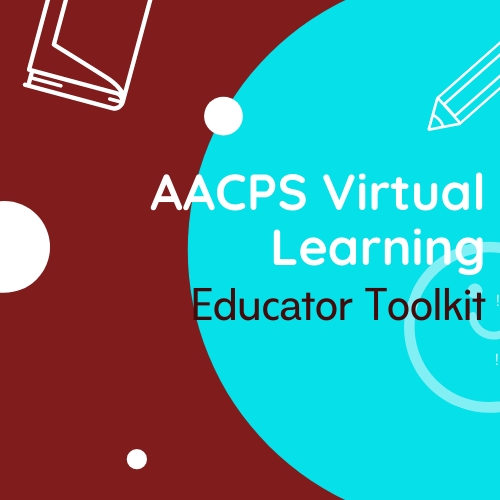 AACPS Virtual Learning Educator Toolkit