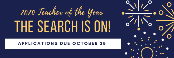 2020 Teacher of the Year: The Search is On! Applications Due October 28