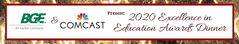 BGE & Comcast present the 2020 Excellence in Education Awards Dinner