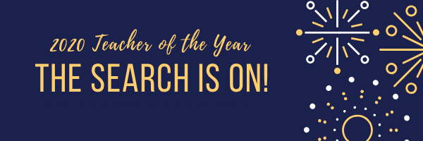 2020 Teacher of the Year: The Search is On!