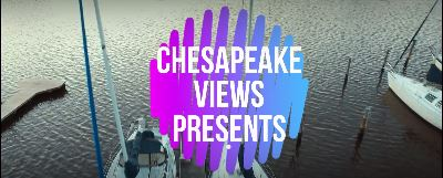 """Chesapeake Views Presents"" text over backdrop of boats docked on water"