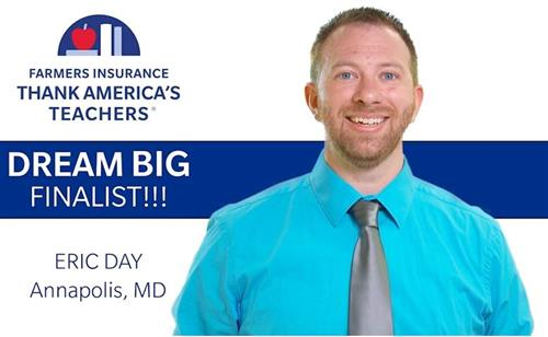 "Teacher Eric Day smiling next to text ""Farmer Insurance Thank America's Teachers Dream Big Finalist!!!"